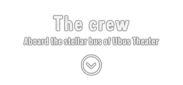 Ubus Theater crew